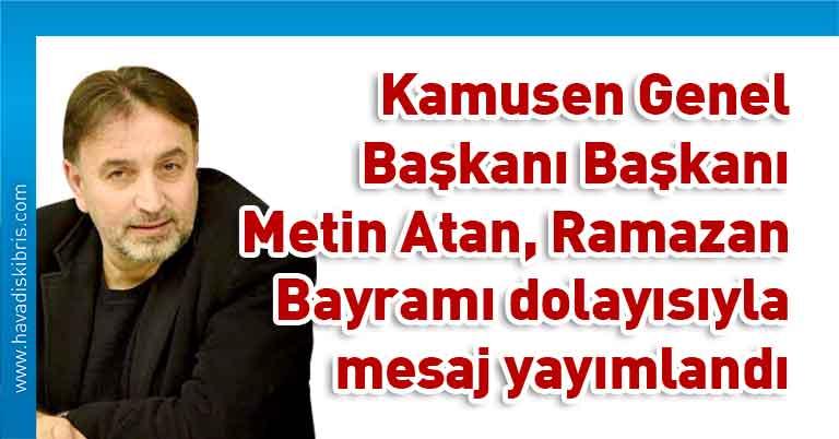 Kamusen Genel Başkanı Başkanı Metin Atan