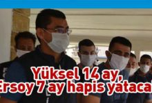 Photo of Ahmet Yüksel 14 ay, Ekin Ersoy 7 ay hapis yatacak
