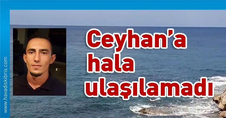 Denizde kaybolan şahıs Mehmet Ceyhan'ı arama çalışmalarına, hava koşullarının müsait olması halinde bugün saat 13:00 itibarıyle yeniden başlanacak.