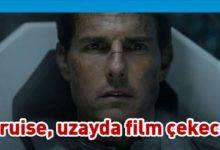 Photo of Uzayda film çekecek Tom Cruise'u bekleyen 3 büyük zorluk