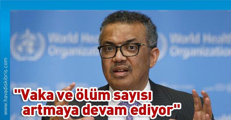 """Dünya Sağlık Örgütü (DSÖ) Genel Direktörü Dr. Tedros Adhanom Ghebreyesus, """"Kovid-19 çekip gitmiyor. Aksine, pandemi büyüyor"""