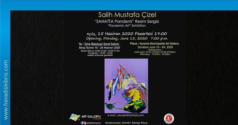 """Ressam Salih Mustafa Çizel'in """"Sanatta Pandemi'' isimli sergisi 15 Haziran 2020'de Girne Belediyesi'ne ait Sanat Galerisi'nde (Eski Trafo Binası) saat 19.00 da açılıyor"""