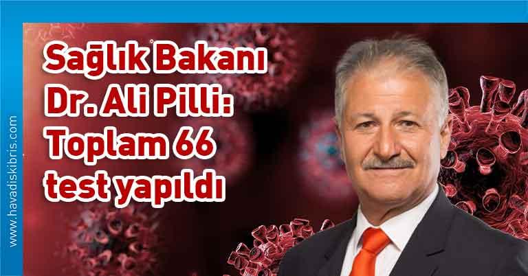 KKTC Sağlık Bakanı Dr Ali Pilli, test, vaka, koronavirüs, covid 19, KKTC