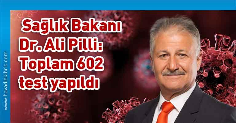 KKTC Sağlık Bakanı Dr Ali Pilli, KKTC, vaka sayısı, test sayısı, covid 19