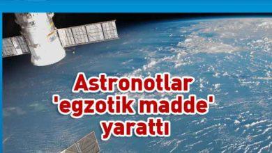 Photo of Uluslararası Uzay İstasyonu'ndaki astronotlar 'egzotik madde' yarattı