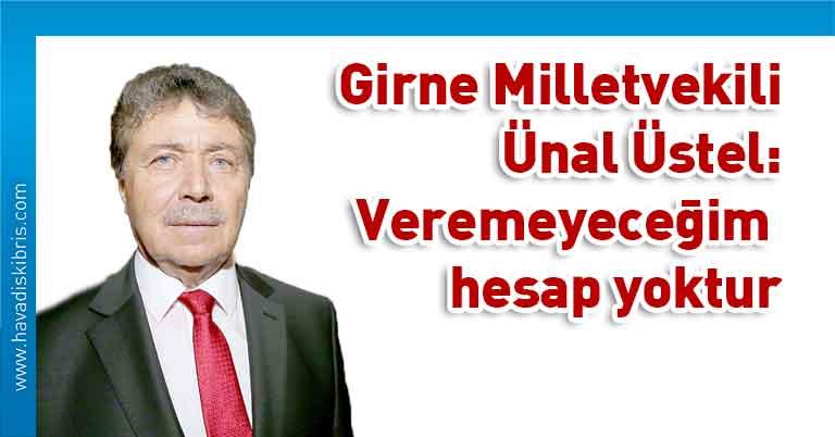 Ulusal Birlik Partisi (UBP) Girne Milletvekili Ünal Üstel