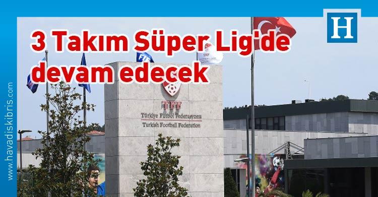 Süper Lig, BtcTurk Yeni Malatyaspor, Hes Kablo Kayserispor, MKE Ankaragücü, küme düşme, Türkiye, Türkiye Futbol Federasyonu Yönetim Kurulu