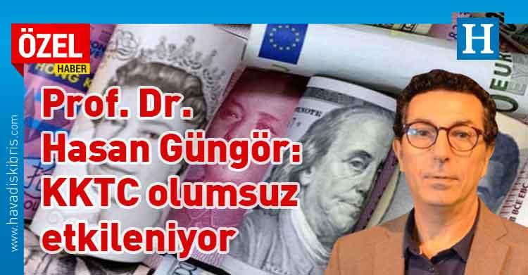 """Döviz, Türkiye, KKTC, tüketici, iş dünyası, DAÜ Ekonomi Bölümü Öğretim Üyesi Prof. Dr. Hasan Güngör, """"FED dünya ekonomisini yönetiyor"""","""