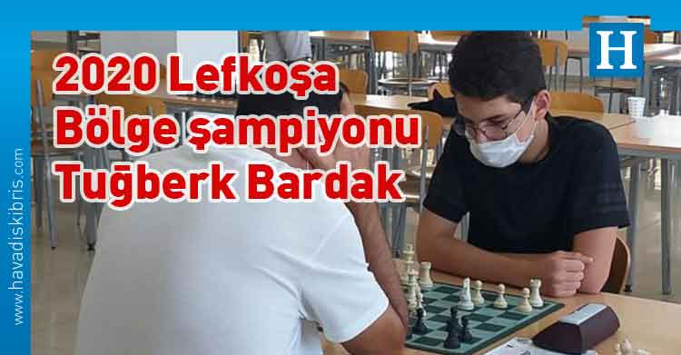 2020 Lefkoşa Bölge şampiyonu, Tuğberk Bardak, santranç, Kuzey Kıbrıs Satranç Federasyonu, Lefkoşa Bölge Birinciliği,