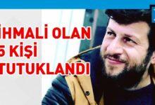 Photo of Levent Kantarcı'nın ölümüyle ilgili 5 kişi tutuklandı