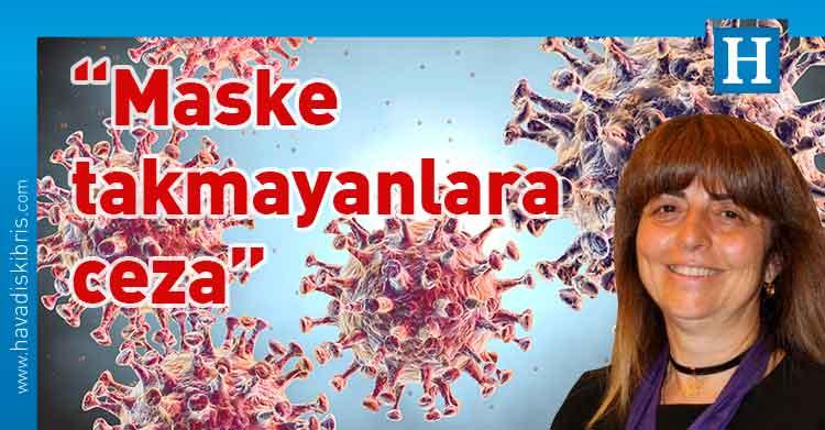 Gülgün Vaiz, Lefkoşa Burhan Nalbantoğlu Devlet Hastanesi Kardiyoloji Klinik Şefi Dr. Gülgün Vaiz, maske, ceza, maske takmayanlara ceza,