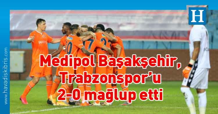 Medipol Başakşehir, Trabzonspor, Türkiye, Süper Lig,