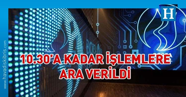 borsa istanbul işlemlere ara verildi