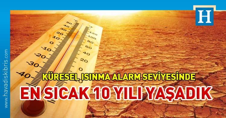 küresel ısınma en sıcak 10 yıl