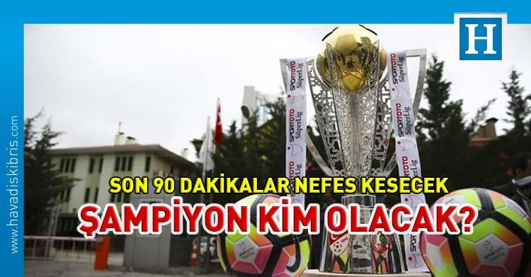 Türkiye süper lig şampiyon kim olacak