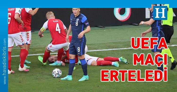 UEFA MAÇI ERTELEDİ
