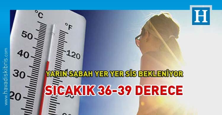 hava durumu sıcaklık 36-39 derece