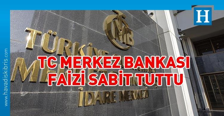 TC Merkez Bankası faizi sabit tuttu