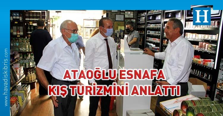Fikri Ataoğlu, Gazimağusa ve Girne esnafını ziyaret ederek, turizmin 12 aya yayılması yönündeki çalışmalar kapsamında, eylül ayında başlayacak kış turizmi programı ile ilgili bilgiler verdi; esnafın görüş ve önerilerini dinledi.