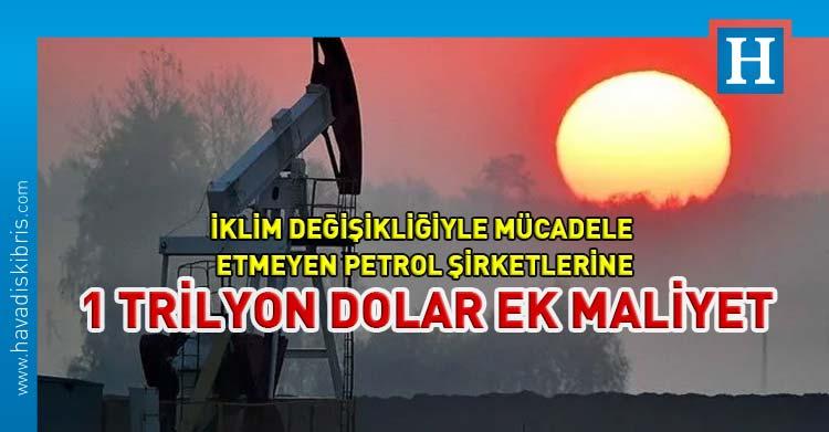 Petrol şirketleri iklim değişikliği