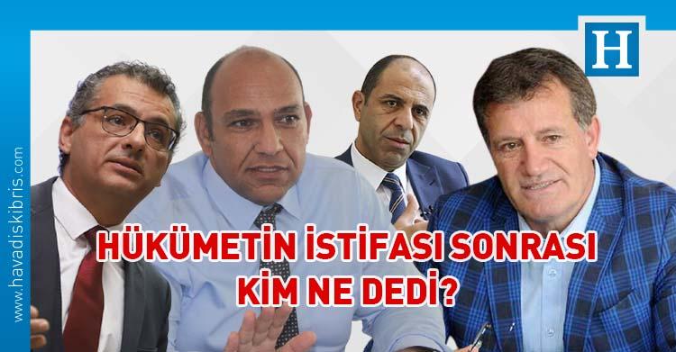 hükümetin istifası sonrası kim ne dedi